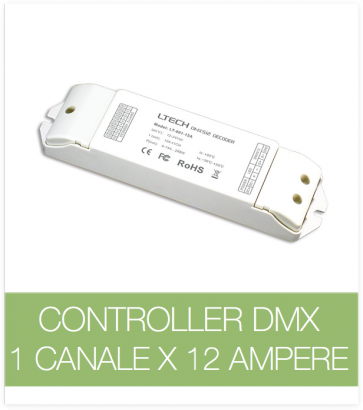 Controller DMX 1 CANALE x 12 Ampere per strisce LED.