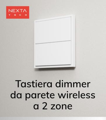 Radiocomando Dimmer a Tastiera da parete - 2 zone - Nexta OPTIMA + centraline