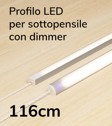 Profilo LED Completo per Sottopensile con Dimmer Touch - Personalizzabile - 116cm