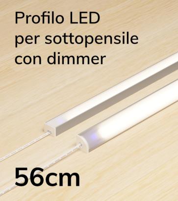 Profilo LED Completo per Sottopensile con Dimmer Touch - Personalizzabile - 56cm