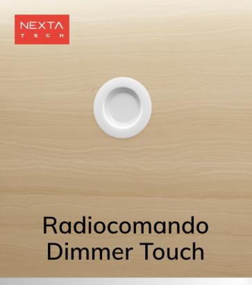 Radiocomando Touch Nexta da Incasso - Funzione ON/OFF e Dimmer