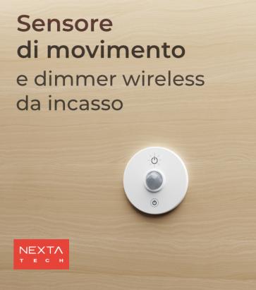 Sensore Wireless di movimento e luminosità da Incasso con Centralina - Funzione ON/OFF e Dimmer - Nexta