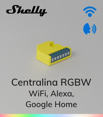 Centralina RGBW Shelly - WiFi - Compatibile con Alexa e Google Home