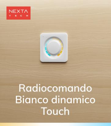 Radiocomando Bianco Dinamico Touch Nexta - Funzione ON/OFF, Dimmer e selezione Temperatura di Colore