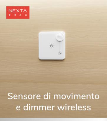 Sensore Wireless di movimento e luminosità  - Funzione ON/OFF e Dimmer - Nexta