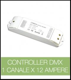 Controller DMX 1 CANALE x 12 Ampere per strisce LED.