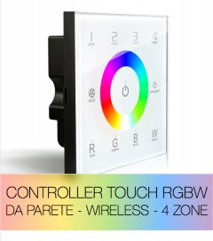 Controller RGBW touch da parete - Wireless 4 ZONE + Centralina 20A + Telecomando V8 IN OMAGGIO
