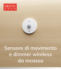 Sensore Wireless di movimento e luminosità da Incasso con Centralina - Funzione ON/OFF e Dimmer - Nexta