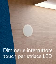 Dimmer e Interruttore Touch Esterno per Strisce LED