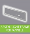 Arstyl Light Frame - Cornice Luminosa per Pannelli Arstyl Wall Panels