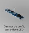 Dimmer e Interruttore da Profilo per Strisce LED